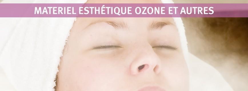 Materiel esthétique Ozone et autres